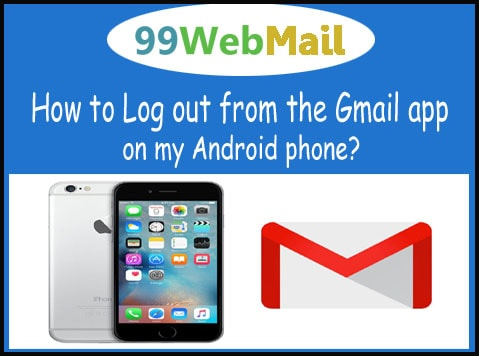 How to Log out from the Gmail app on my Android phone?
