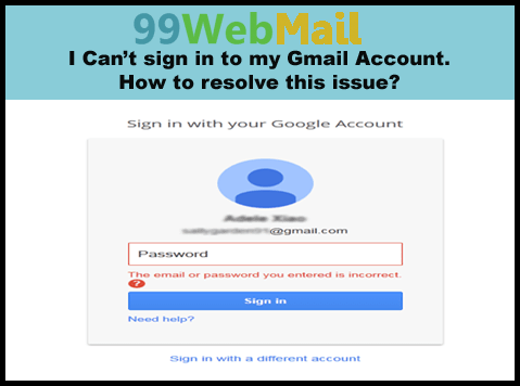 I Can't sign in to my Gmail Account- How to resolve this issue?